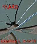 """A little makeshift cover I cooked up in Photoshop for the digital edition of my microfiction """"Shard"""""""